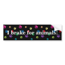 """I brake for animals!"" Rainbow Painted Paws (dark) Bumper Sticker"
