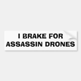 I Brake For Assassin Drones Bumper Sticker