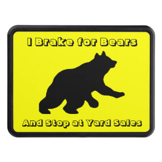 I brake for Bears And stop at yard sales Hitch Cover