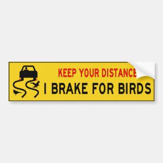I brake for birds bumper sticker car bumper sticker