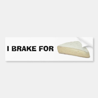 I BRAKE FOR brie Bumper Stickers