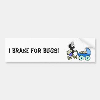 I Brake For Bugs! Bumper Sticker