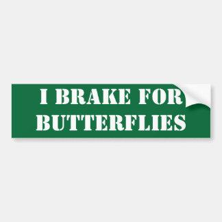 I brake for butterflies bumper stickers