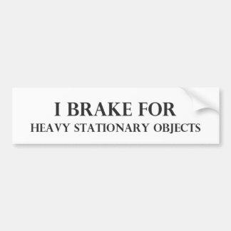 I Brake For Car Bumper Sticker