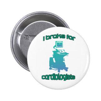 I Brake For Cardiologists Aqua Button