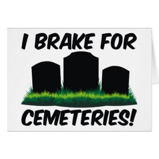 I Brake For Cemeteries! Card