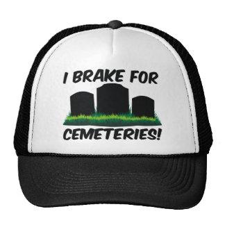 I Brake For Cemeteries! Hats