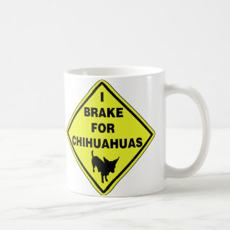 I Brake For Chihuahuas Coffee Mug