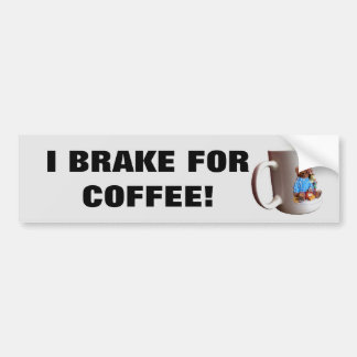 I Brake for Coffee w/Mug Bumper Sticker