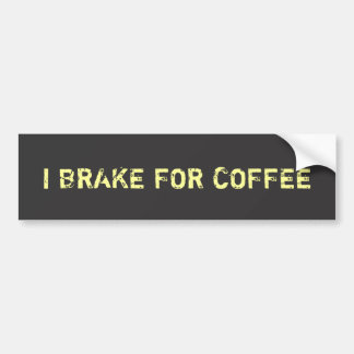 I Brake for Coffee - Yellow Grunge Style Bumper Sticker