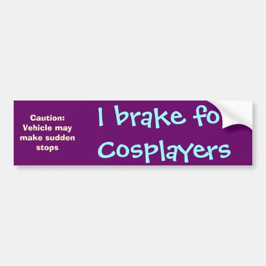 I brake for Cosplayers Bumper Sticker
