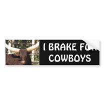I BRAKE FOR COWBOYS BUMPER STICKER