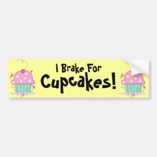 I Brake for Cupcakes! Bumper Sticker