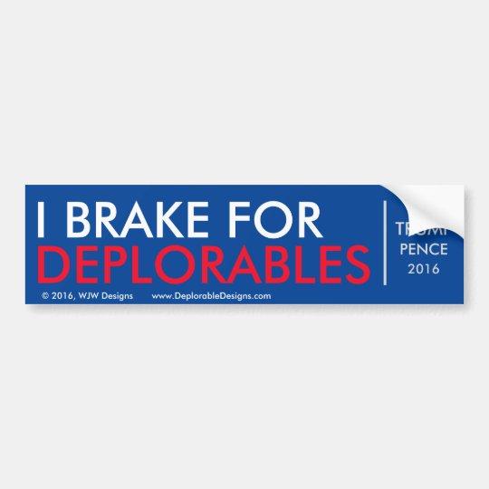 I brake for deplorables bumper sticker
