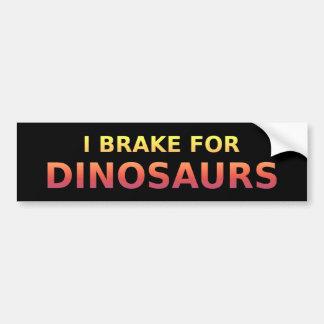 I Brake For Dinosaurs Bumper Sticker Car Bumper Sticker