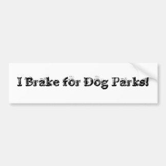 I Brake for Dog Parks! Car Bumper Sticker