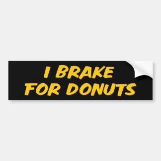 I Brake For Donuts Bumper Sticker Car Bumper Sticker