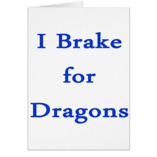 I brake for dragons blue card