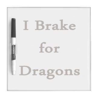 I brake for dragons brown.png dry erase board