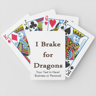 I brake for dragons brown.png playing cards
