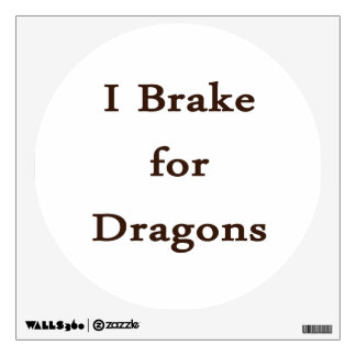 I brake for dragons brown.png wall decal