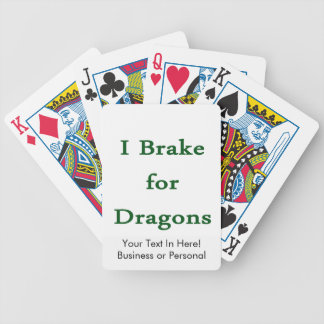 I brake for dragons d green bicycle playing cards