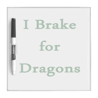 I brake for dragons d green dry erase board