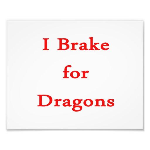 I brake for dragons red photo print