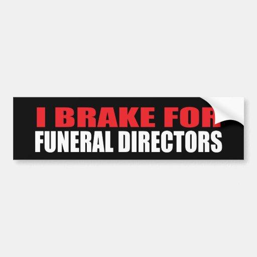 I Brake For Funeral Directors Bumper Stickers