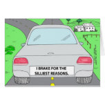I Brake For...Funny Cartoon Gifts & Collectibles Greeting Card