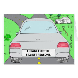 I Brake For...Funny Cartoon Gifts & Collectibles Card