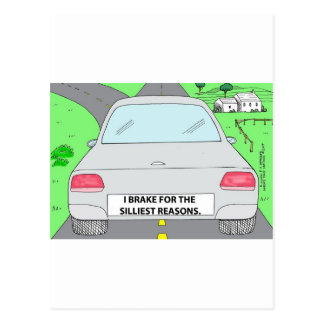 I Brake For...Funny Cartoon Gifts & Collectibles Postcard
