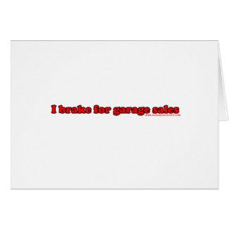 I Brake For Garage Sales Card