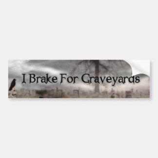 I Brake For Graveyards Bumper Stickers
