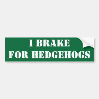 I brake for hedgehogs bumper stickers