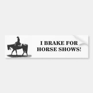 I BRAKE FOR HORSE SHOWS! Bumper Sticker Car Bumper Sticker