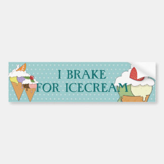 I brake for icecream car bumper sticker