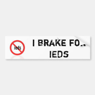 I brake for ieds funny army bumper sticker 88m