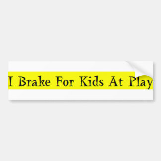 I Brake For Kids At Play Bumper Stickers