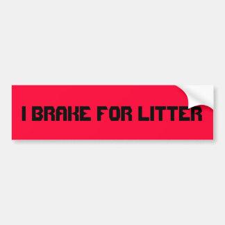 I brake for litter. truck or car bumper message car bumper sticker