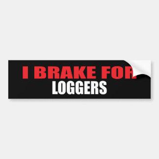 I Brake For Loggers Car Bumper Sticker