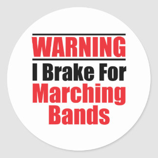 I Brake For Marching Bands Funny Stickers