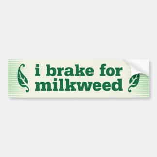I brake for milkweed car bumper sticker