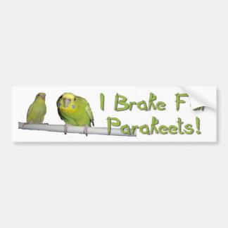 I Brake For Parakeets Bumper Stickers