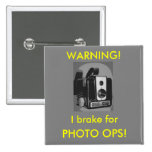I BRAKE FOR PHOTO OPS! Button