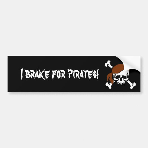 I brake for pirates! car bumper sticker