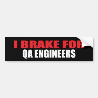 I Brake For QA Engineers Bumper Sticker