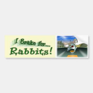 I Brake for Rabbits! Car Bumper Sticker