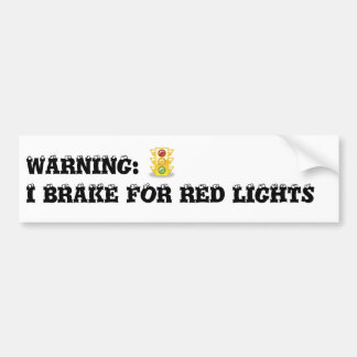 I Brake For Red Lights Car Bumper Sticker