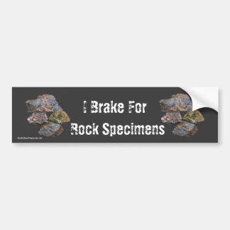I Brake For Rock Specimens Funny Car Bumper Sticker